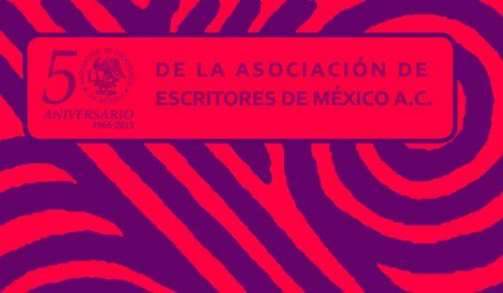 50 Aniversario de la Asociación de Escritores de México A. C.