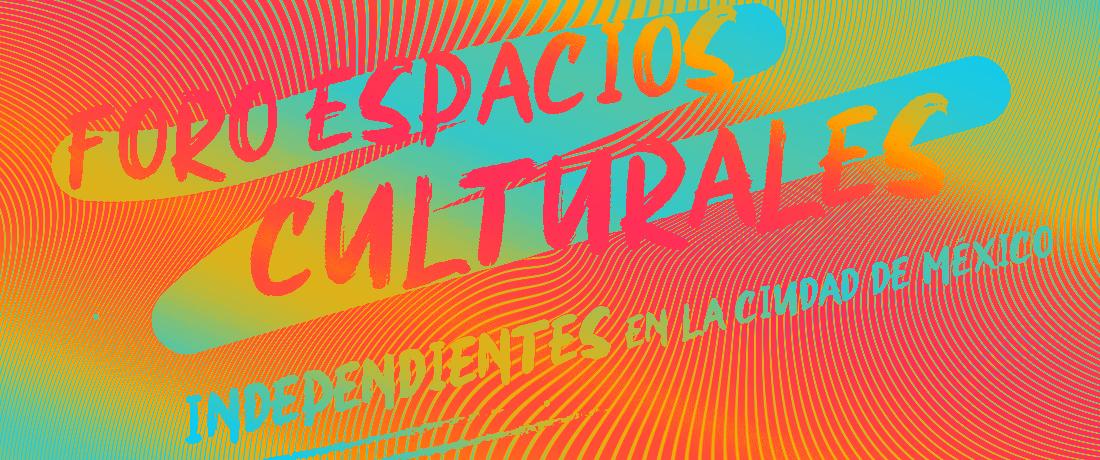 Espacios Culturales Independientes de la CDMX